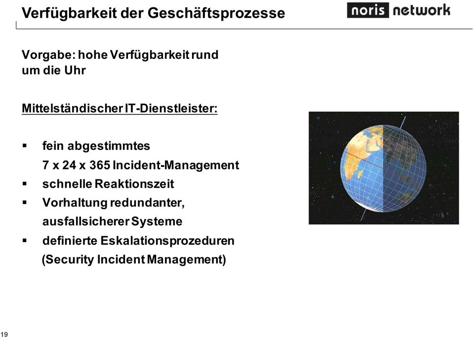 Incident-Management schnelle Reaktionszeit Vorhaltung redundanter,