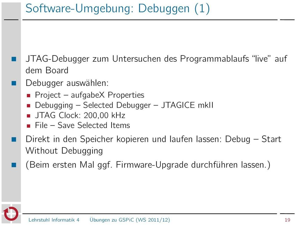 khz File Save Selected Items Direkt in den Speicher kopieren und laufen lassen: Debug Start Without