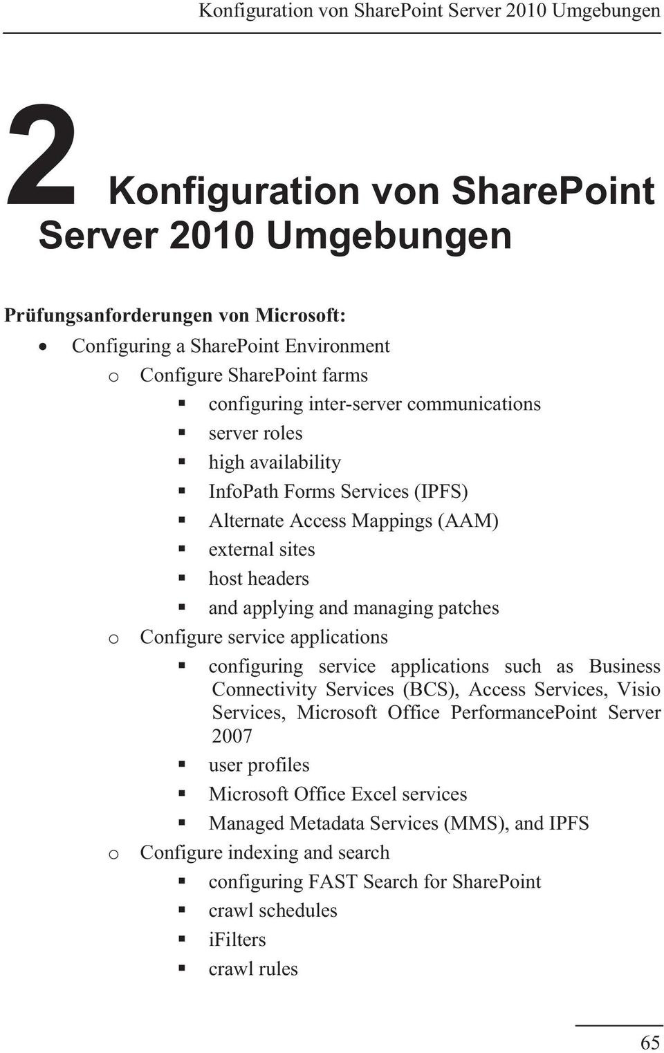 service applications configuring service applications such as Business Connectivity Services (BCS), Access Services, Visio Services, Microsoft Office PerformancePoint Server 2007 user