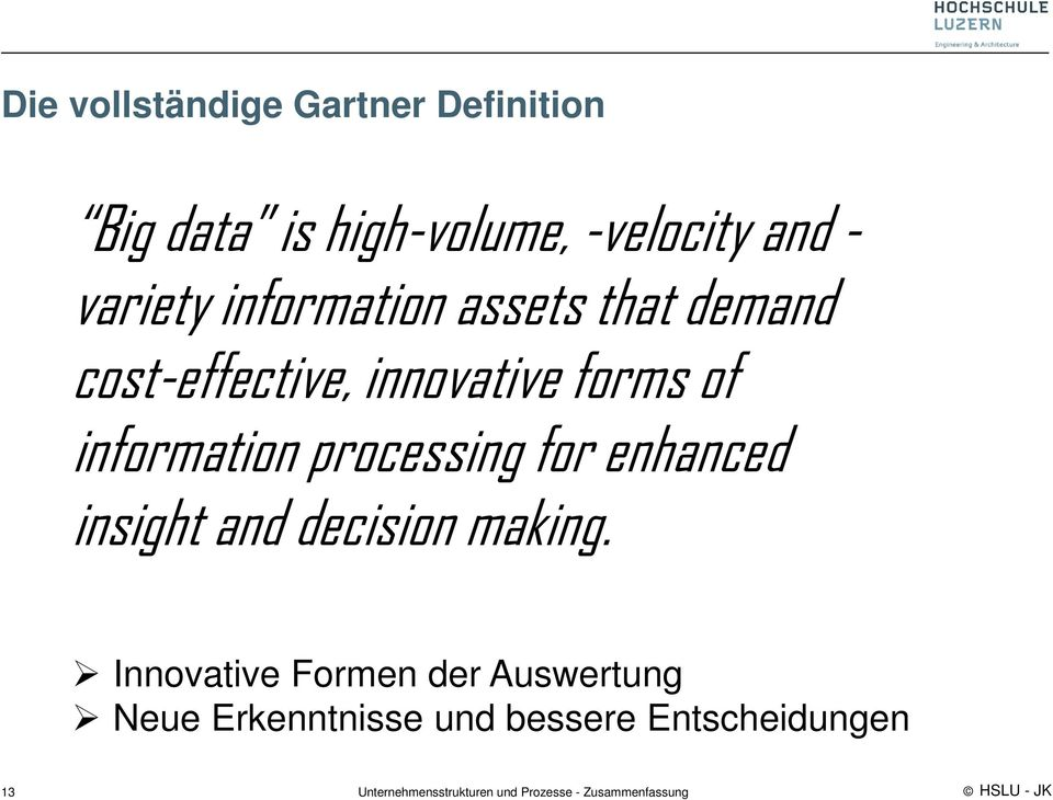 of information processing for enhanced insight and decision making.