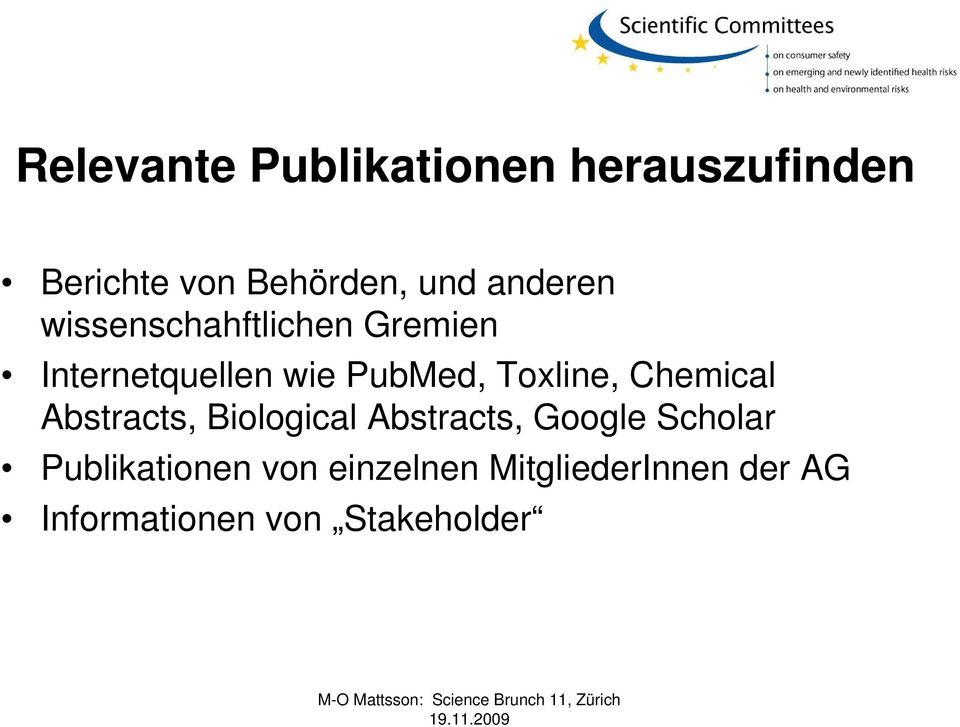 Toxline, Chemical Abstracts, Biological Abstracts, Google Scholar