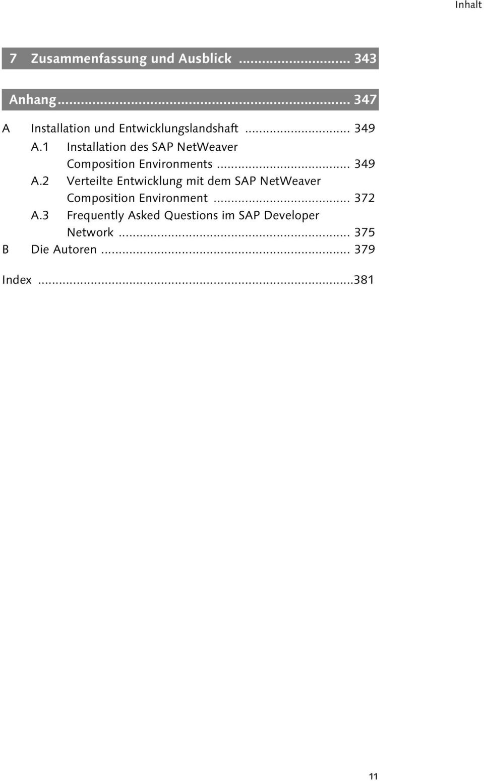 1 Installation des SAP NetWeaver Composition Environments... 349 A.
