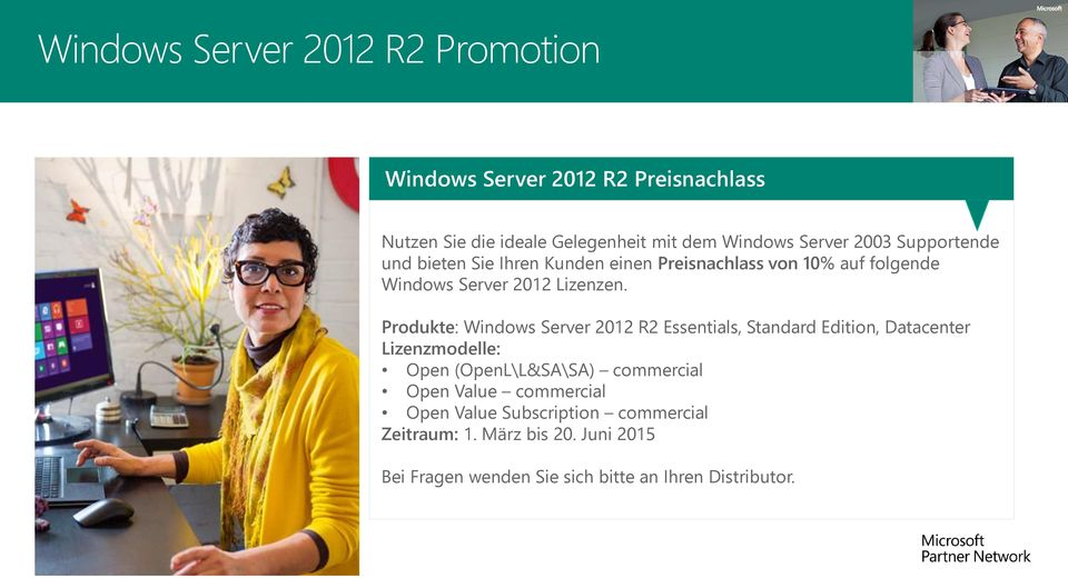Produkte: Windows Server 2012 R2 Essentials, Standard Edition, Datacenter Lizenzmodelle: Open (OpenL\L&SA\SA) commercial Open