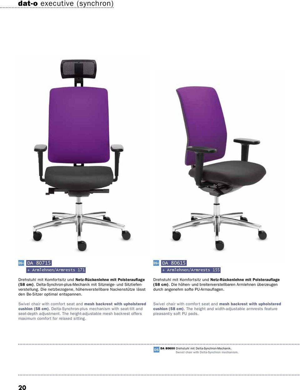 Swivel chair with comfort seat and mesh backrest with upholstered cushion (58 cm). Delta-Synchron-plus mechanism with seat-tilt and seat-depth adjustment.