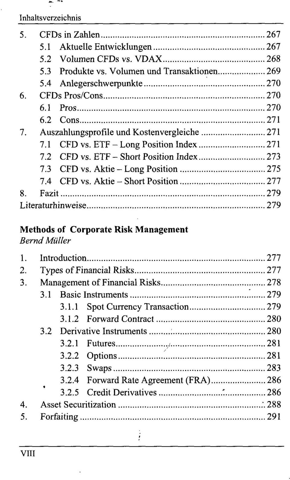 Aktie - Short Position 277 8. Fazit 279 Literaturhinweise 279 Methods of Corporate Risk Management Bernd Müller 1. Introduction 277 2. Types of Financial Risks 277 3.