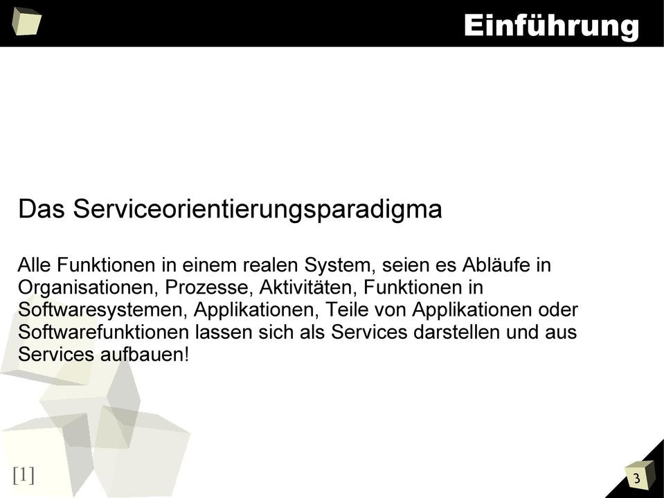 Funktionen in Softwaresystemen, Applikationen, Teile von Applikationen oder