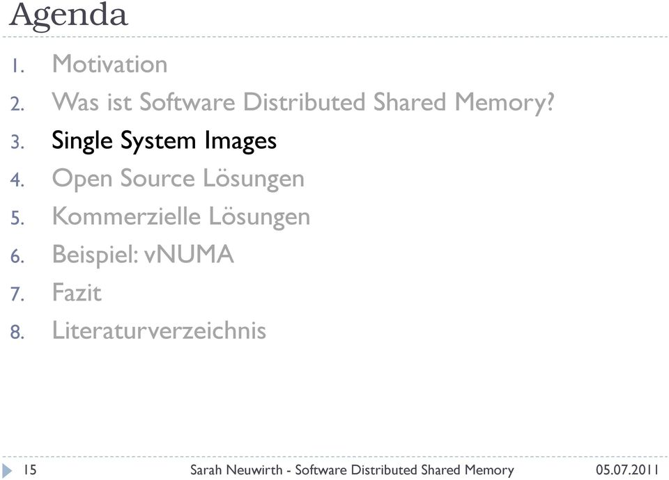 Single System Images 4. Open Source Lösungen 5.