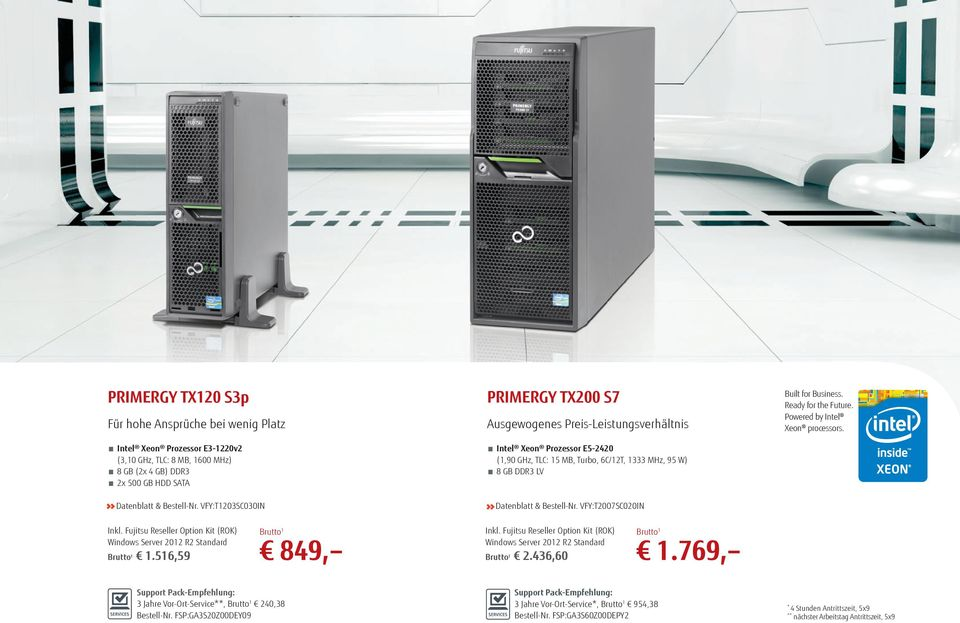 Datenblatt & Bestell-Nr. VFY:T1203SC030IN Datenblatt & Bestell-Nr. VFY:T2007SC020IN Inkl. Fujitsu Reseller Option Kit (ROK) Windows Server 2012 R2 Standard 1.516,59 849, Inkl.