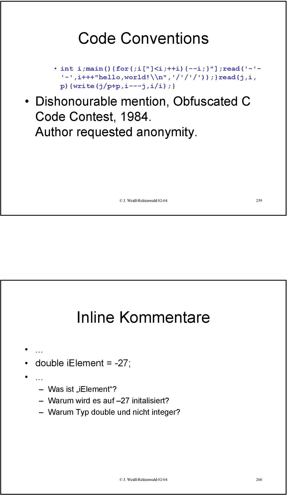 1984. Author requested anonymity. J. Weidl-Rektenwald 02-04 259 Inline Kommentare.