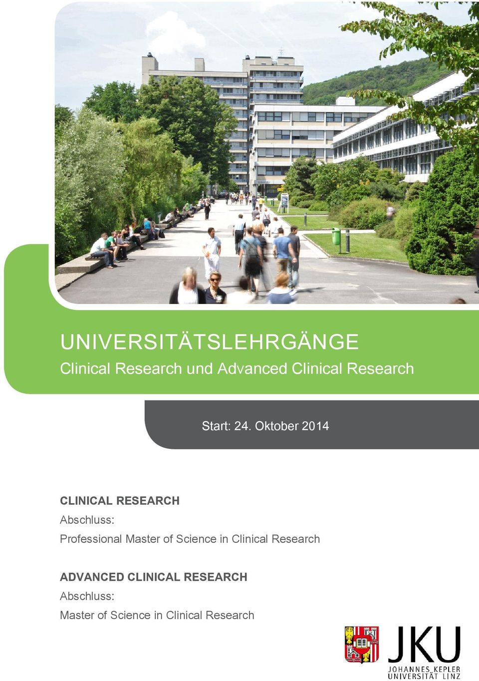 Oktober 2014 CLINICAL RESEARCH Abschluss: Professional Master