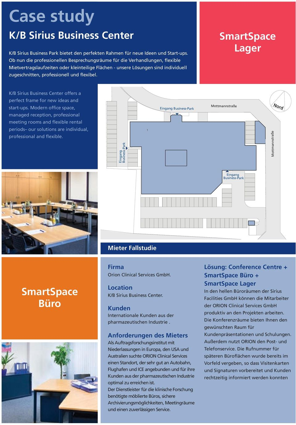 flexibel. SmartSpace Lager K/B Sirius Business Center offers a perfect frame for new ideas and start-ups.