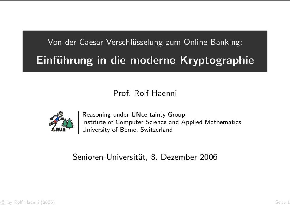 Rolf Haenni Reasoning under UNcertainty Group Institute of Computer