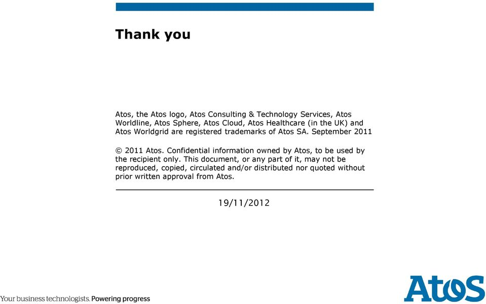 Confidential information owned by Atos, to be used by the recipient only.