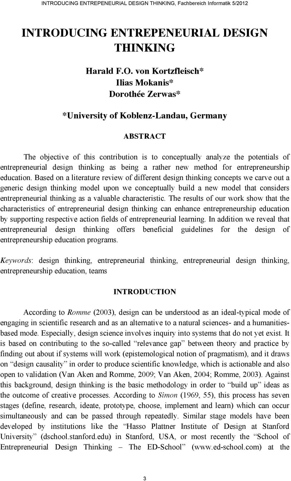 von Kortzfleisch* Ilias Mokanis* Dorothée Zerwas* *University of Koblenz-Landau, Germany ABSTRACT The objective of this contribution is to conceptually analyze the potentials of entrepreneurial
