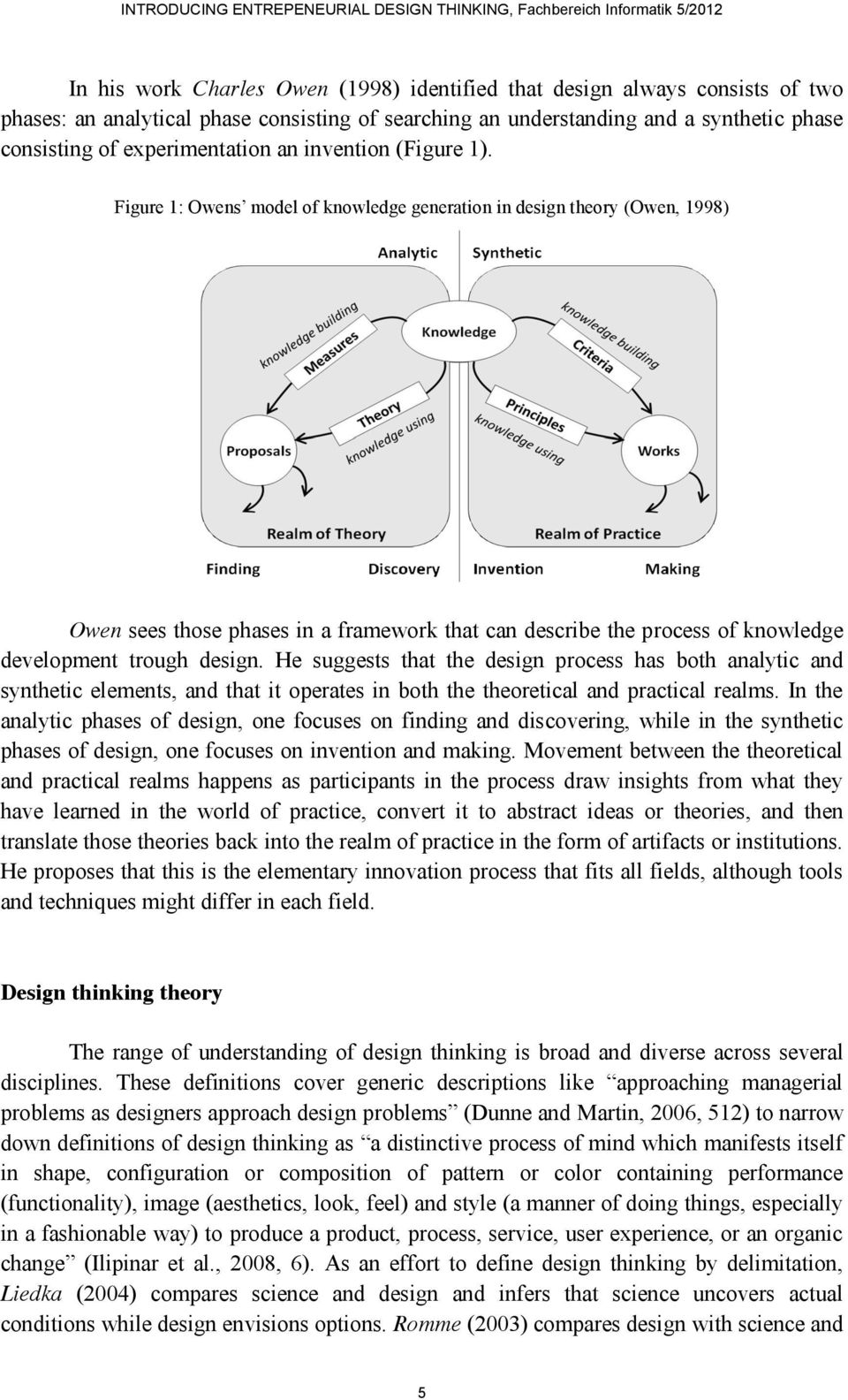Figure 1: Owens model of knowledge generation in design theory (Owen, 1998) Owen sees those phases in a framework that can describe the process of knowledge development trough design.