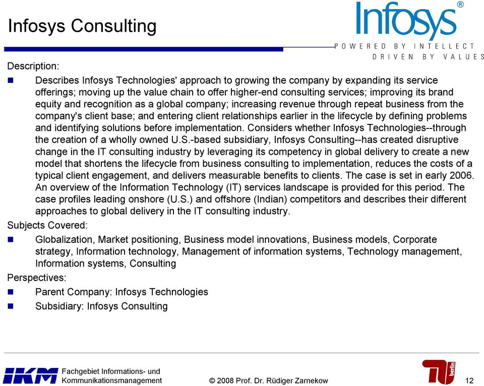by defining problems and identifying solutions before implementation. Considers whether Infosys Technologies--through the creation of a wholly owned U.S.