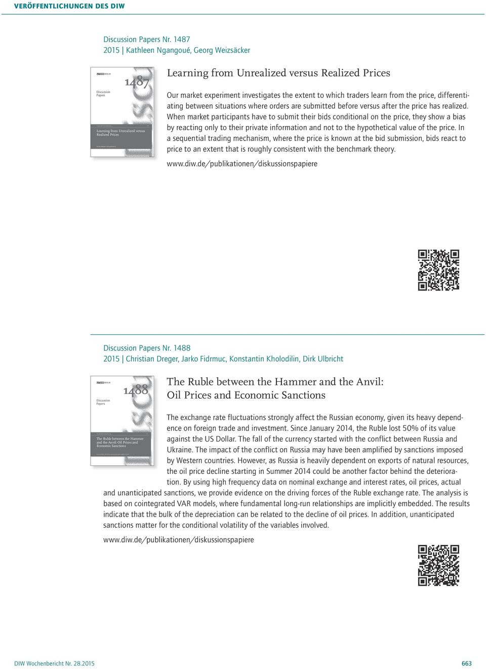 1487 2015 Kathleen Ngangoué, Georg Weizsäcker Discussion Papers 1487 Learning from Unrealized versus Realized Prices Learning from Unrealized versus Realized Prices Our market experiment investigates