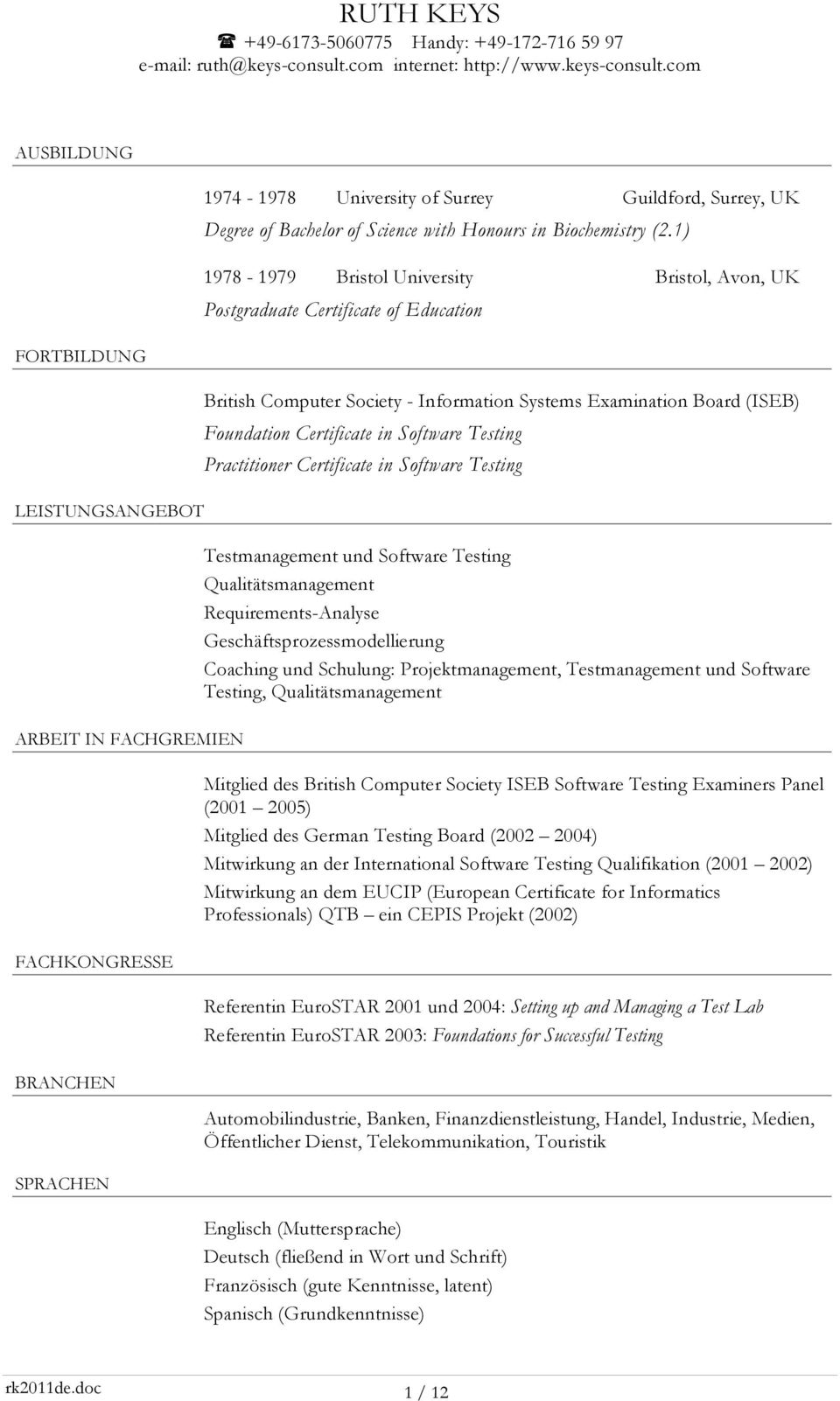 Information Systems Examination Board (ISEB) Foundation Certificate in Software Testing Practitioner Certificate in Software Testing Testmanagement und Software Testing Qualitätsmanagement