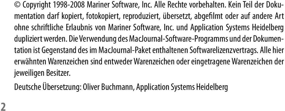 Software, Inc. und Application Systems Heidelberg dupliziert werden.