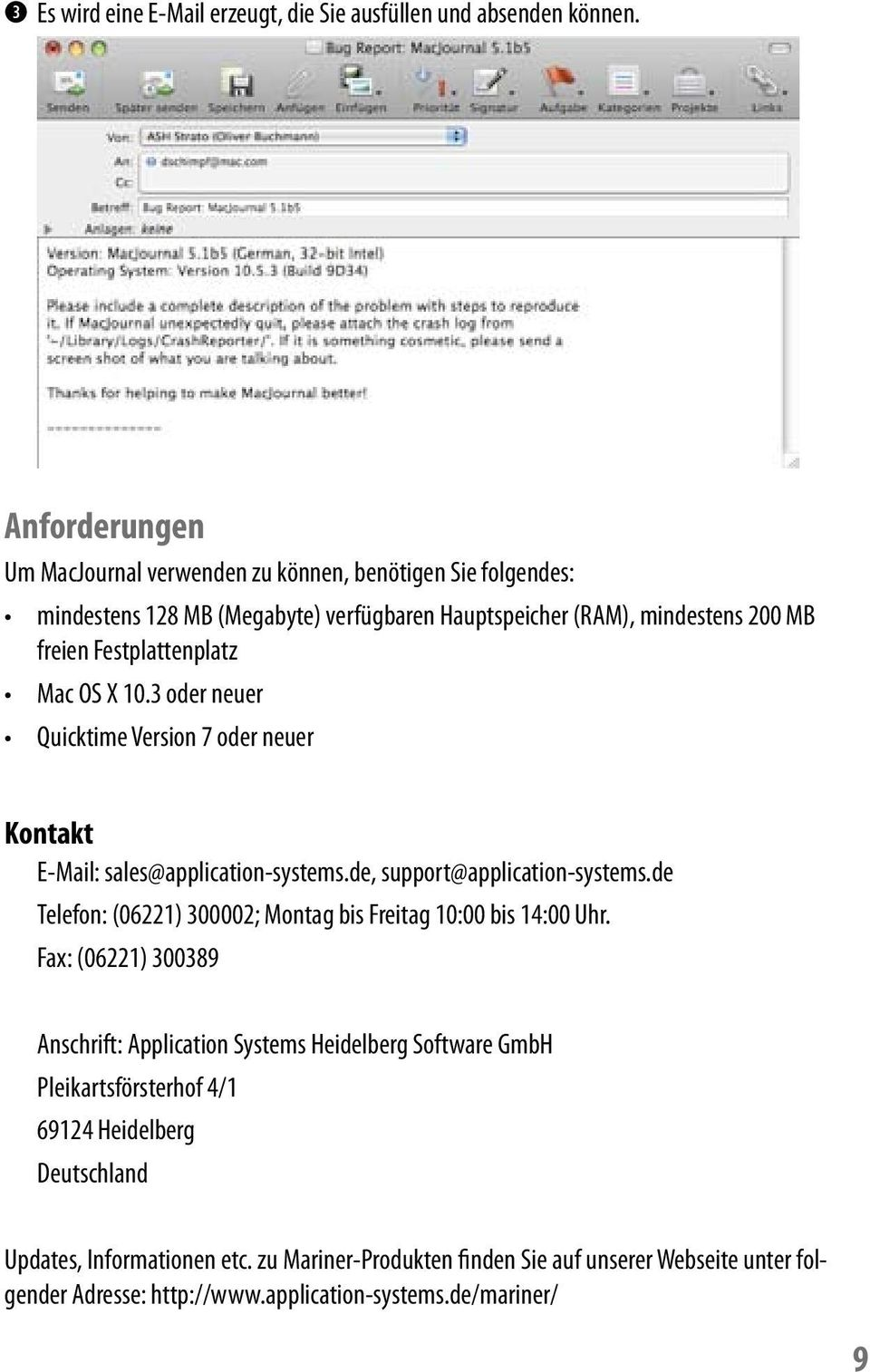 OS X 10.3 oder neuer Quicktime Version 7 oder neuer Kontakt E-Mail: sales@application-systems.de, support@application-systems.