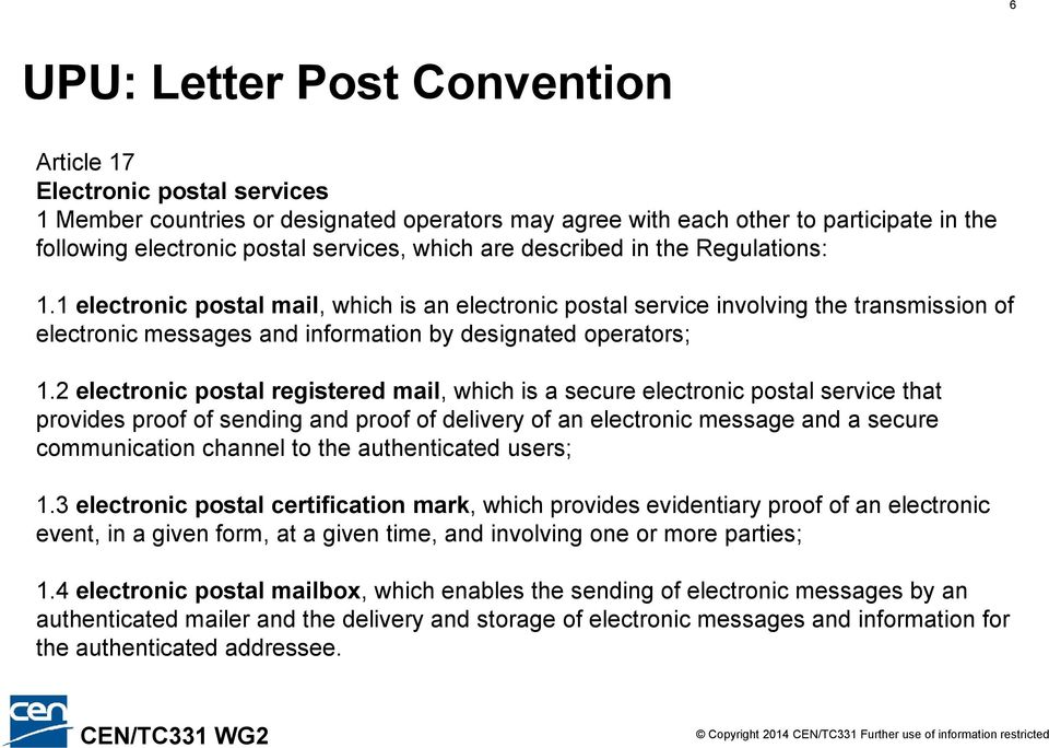 2 electronic postal registered mail, which is a secure electronic postal service that provides proof of sending and proof of delivery of an electronic message and a secure communication channel to