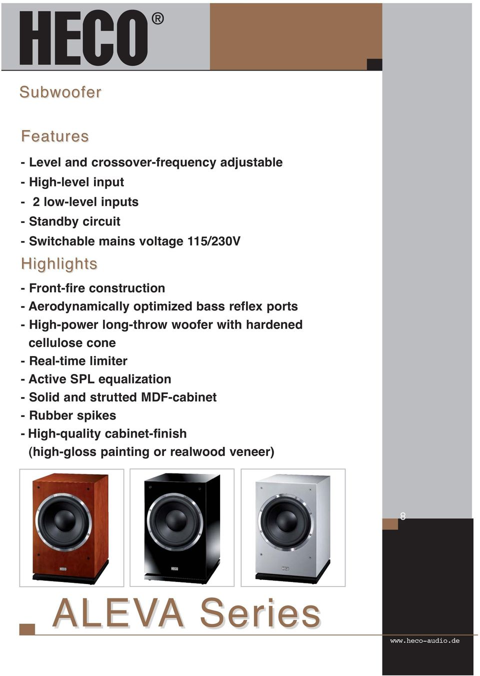 reflex ports - High-power long-throw woofer with hardened cellulose cone - Real-time limiter - Active SPL
