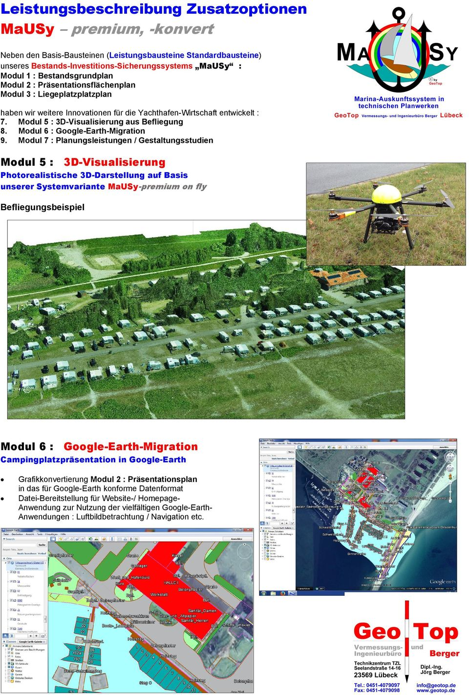 Modul 5 : 3D-Visualisierung aus Befliegung 8. Modul 6 : Google-Earth-Migration 9.