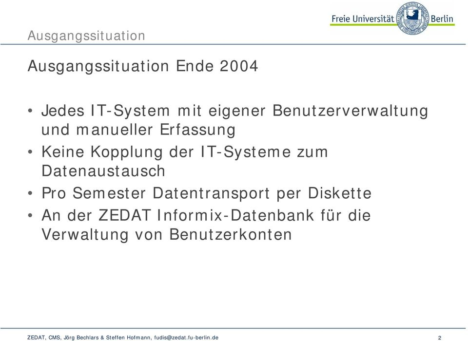 IT-Systeme zum Datenaustausch Pro Semester Datentransport per