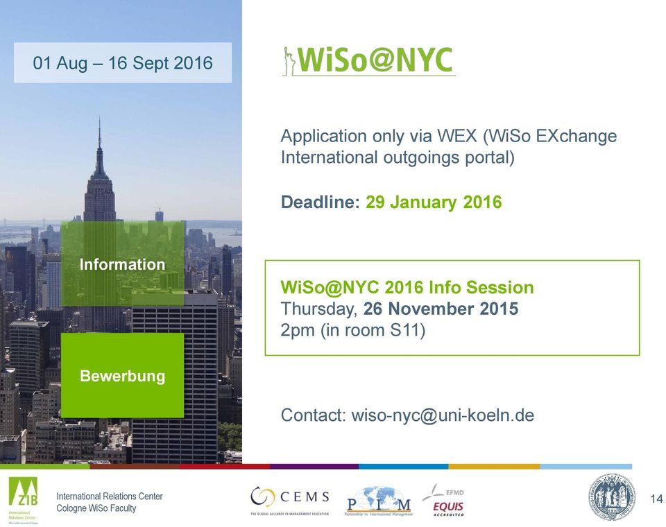 January 2016 WiSo@NYC 2016 Info Session Thursday, 26