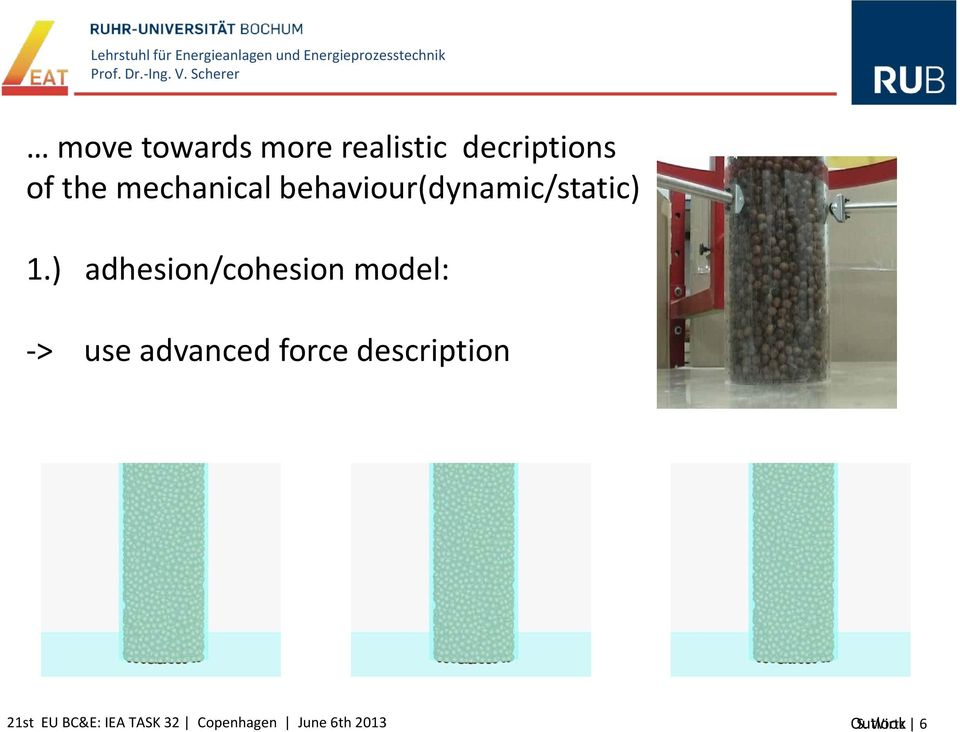 ) adhesion/cohesion model: -> use advanced force