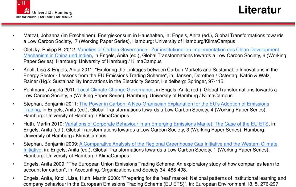 2012: Varieties of Carbon Governance - Zur institutionellen Implementation des Clean Development Mechanism in China und Indien, in Engels, Anita (ed.