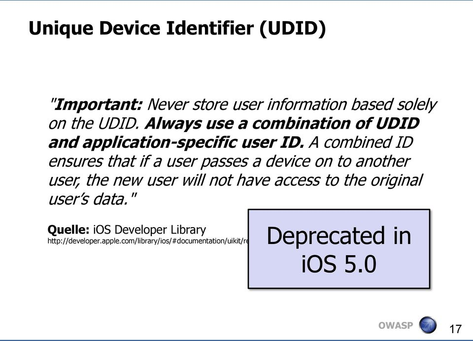 A combined ID ensures that if a user passes a device on to another user, the new user will not have access to the