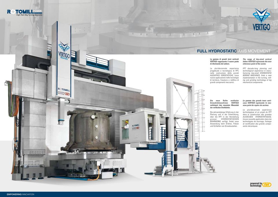 grandi componenti meccanici. The range of big-sized vertical lathes VERTIGO represents the new reference point of the sector.