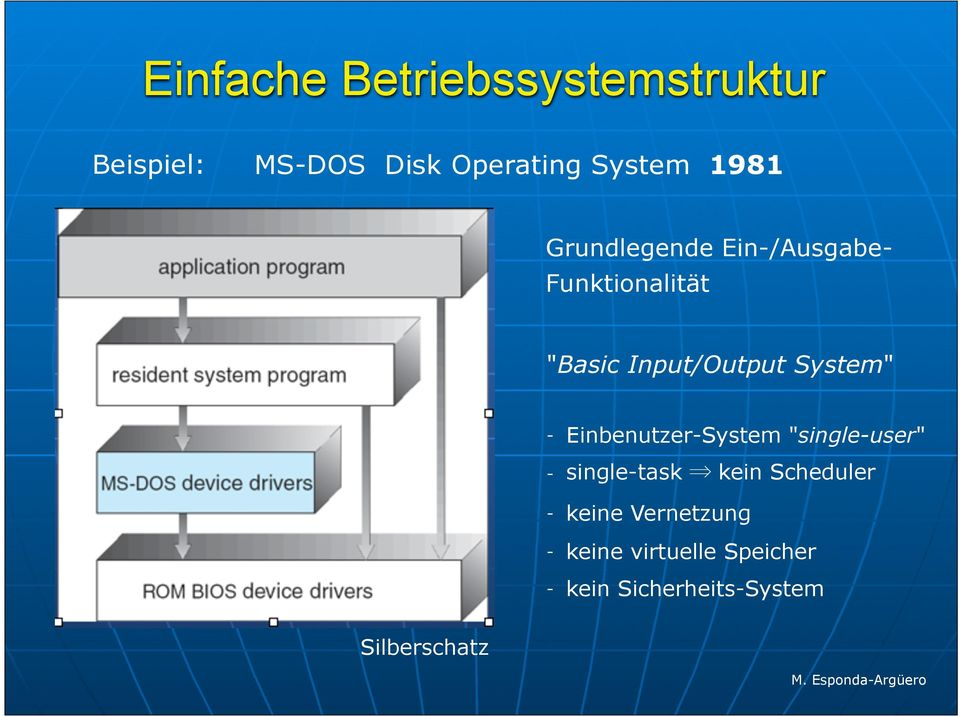 "System"" - Einbenutzer-System ""single-user"" - single-task kein Scheduler -"