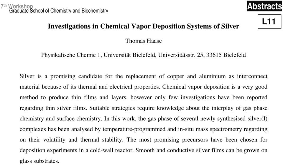 Chemical vapor deposition is a very good method to produce thin films and layers, however only few investigations have been reported regarding thin silver films.
