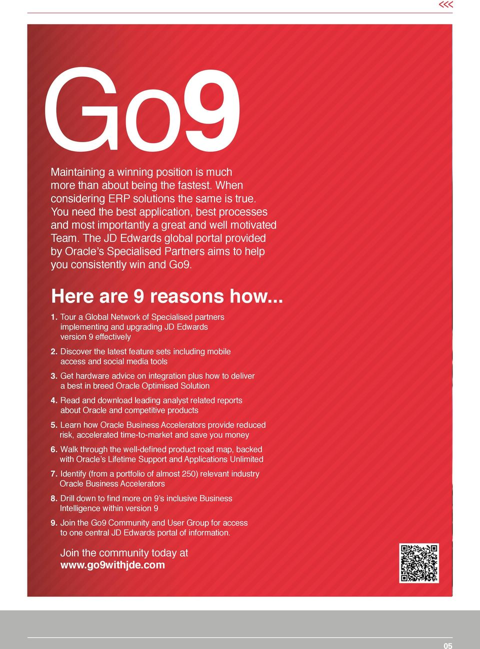 The JD Edwards global portal provided by Oracle s Specialised Partners aims to help you consistently win and Go9. Here are 9 reasons how... 1.