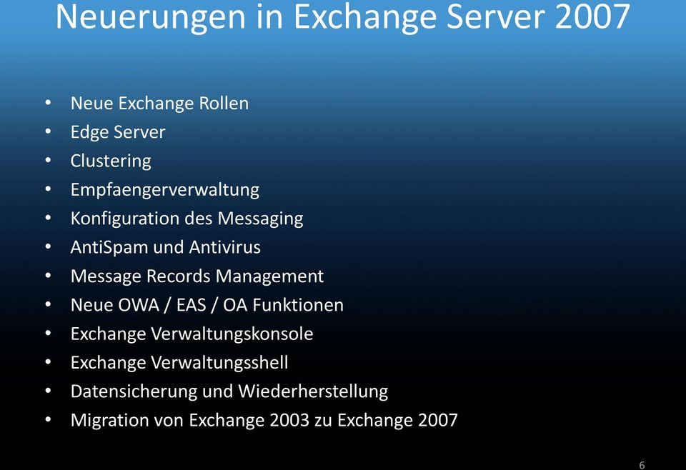 Records Management Neue OWA / EAS / OA Funktionen Exchange Verwaltungskonsole Exchange