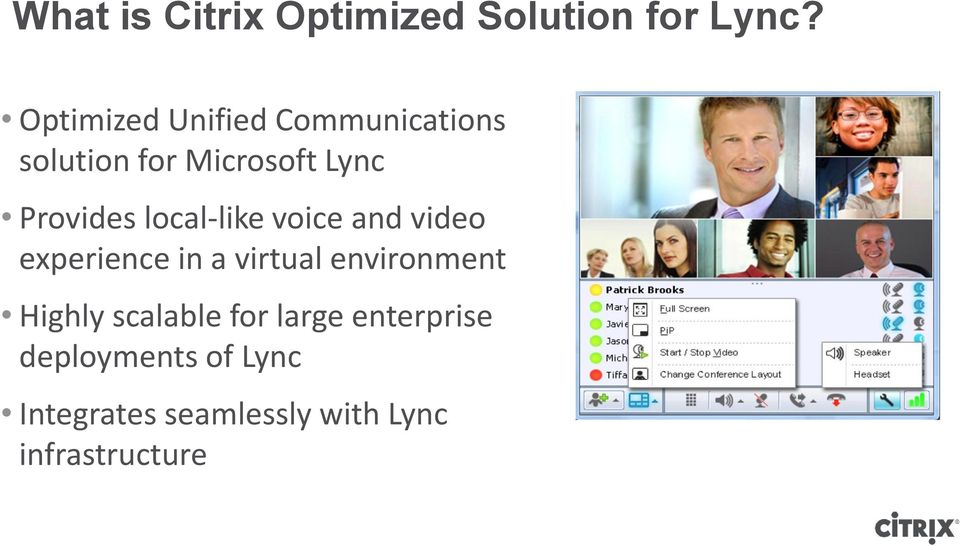local-like voice and video experience in a virtual environment Highly