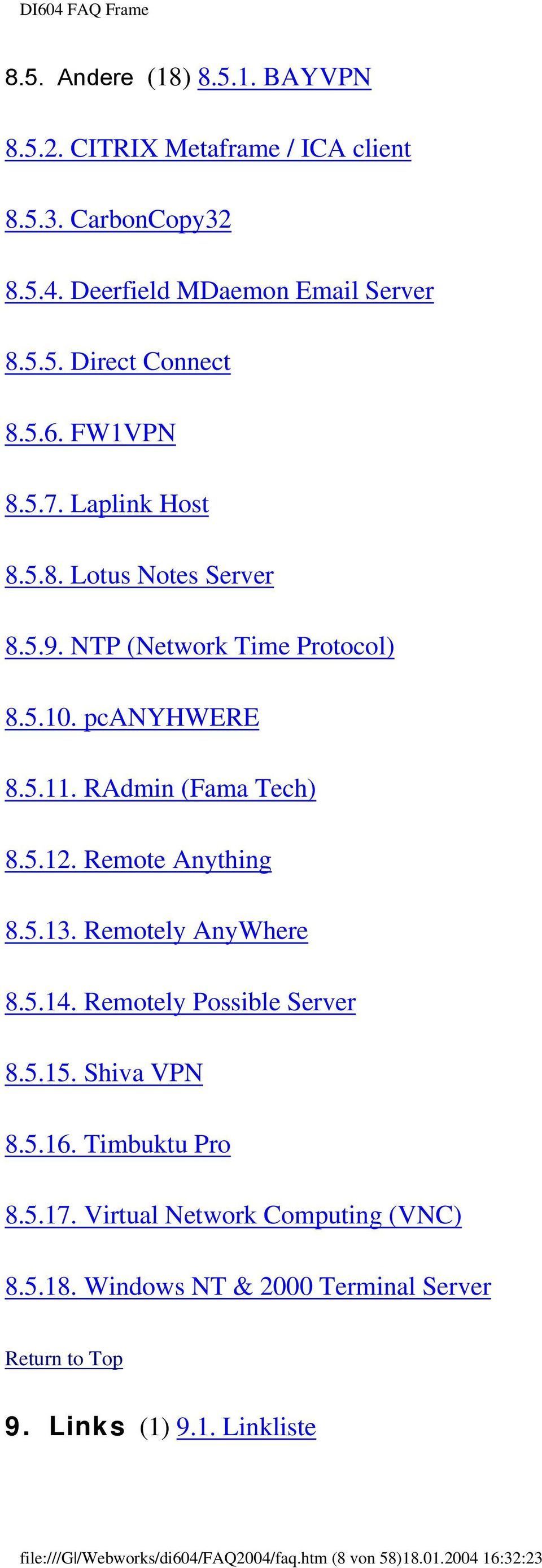 Remote Anything 8.5.13. Remotely AnyWhere 8.5.14. Remotely Possible Server 8.5.15. Shiva VPN 8.5.16. Timbuktu Pro 8.5.17.