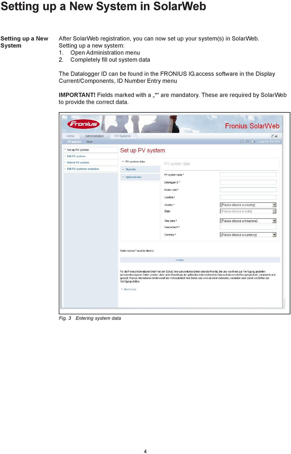 Completely fill out system data The Datalogger ID can be found in the FRONIUS IG.