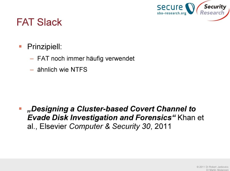 Cluster-based Covert Channel to Evade Disk