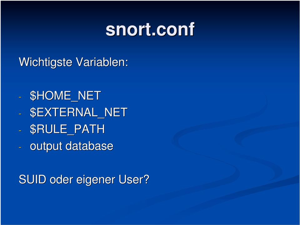 $HOME_NET - $EXTERNAL_NET -