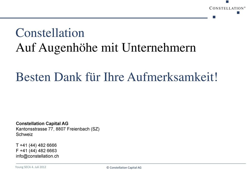 Constellation Capital AG Kantonsstrasse 77, 8807