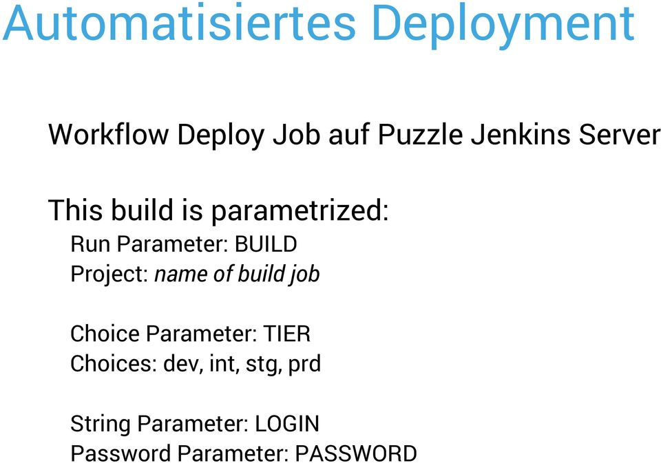 BUILD Project: name of build job Choice Parameter: TIER