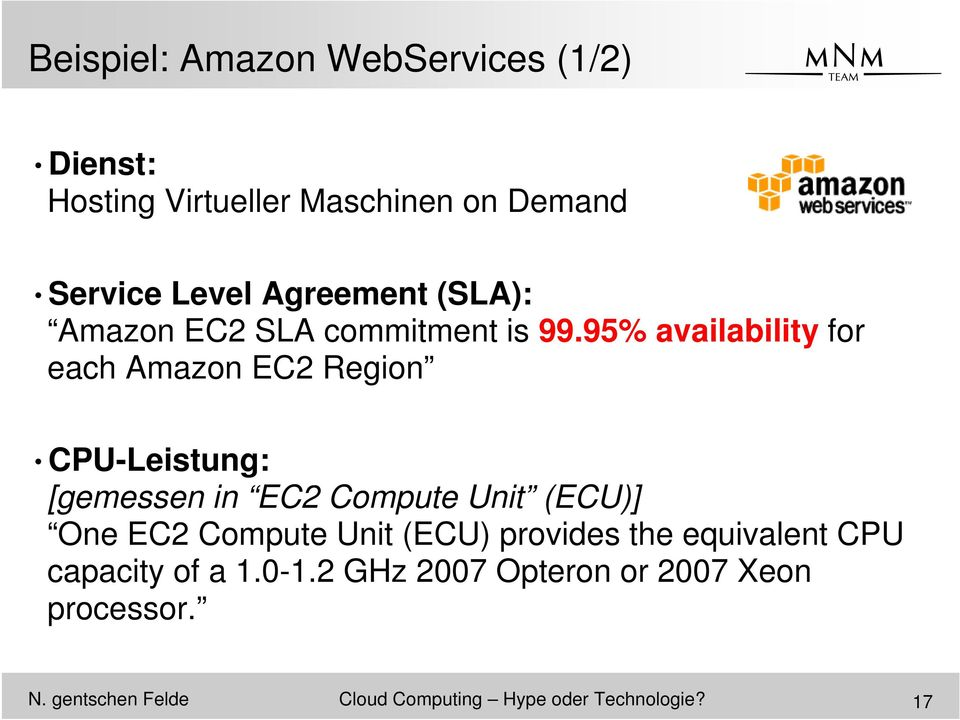 95% availability for each Amazon EC2 Region CPU-Leistung: [gemessen in EC2 Compute Unit (ECU)] One EC2