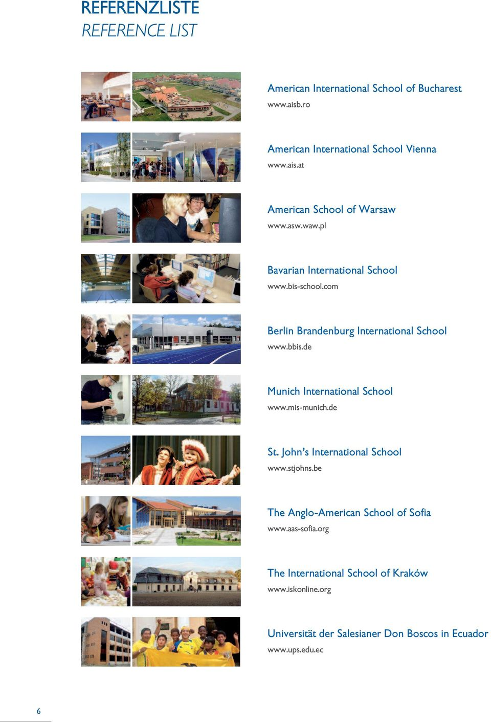 de Munich International School www.mis-munich.de St. John s International School www.stjohns.be The Anglo-American School of Sofia www.