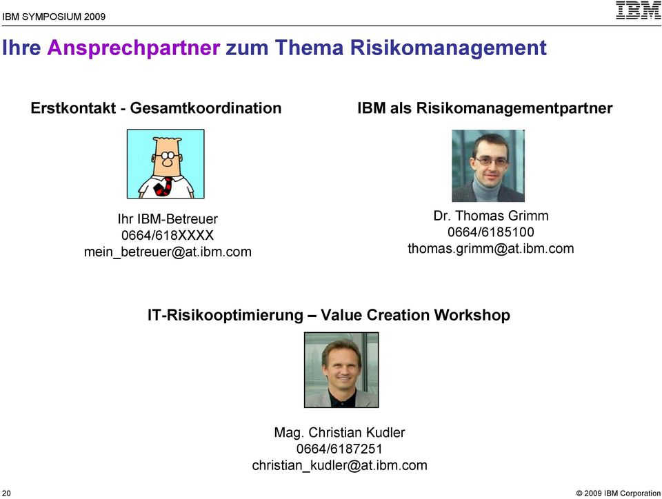 com Dr. Thomas Grimm 0664/6185100 thomas.grimm@at.ibm.