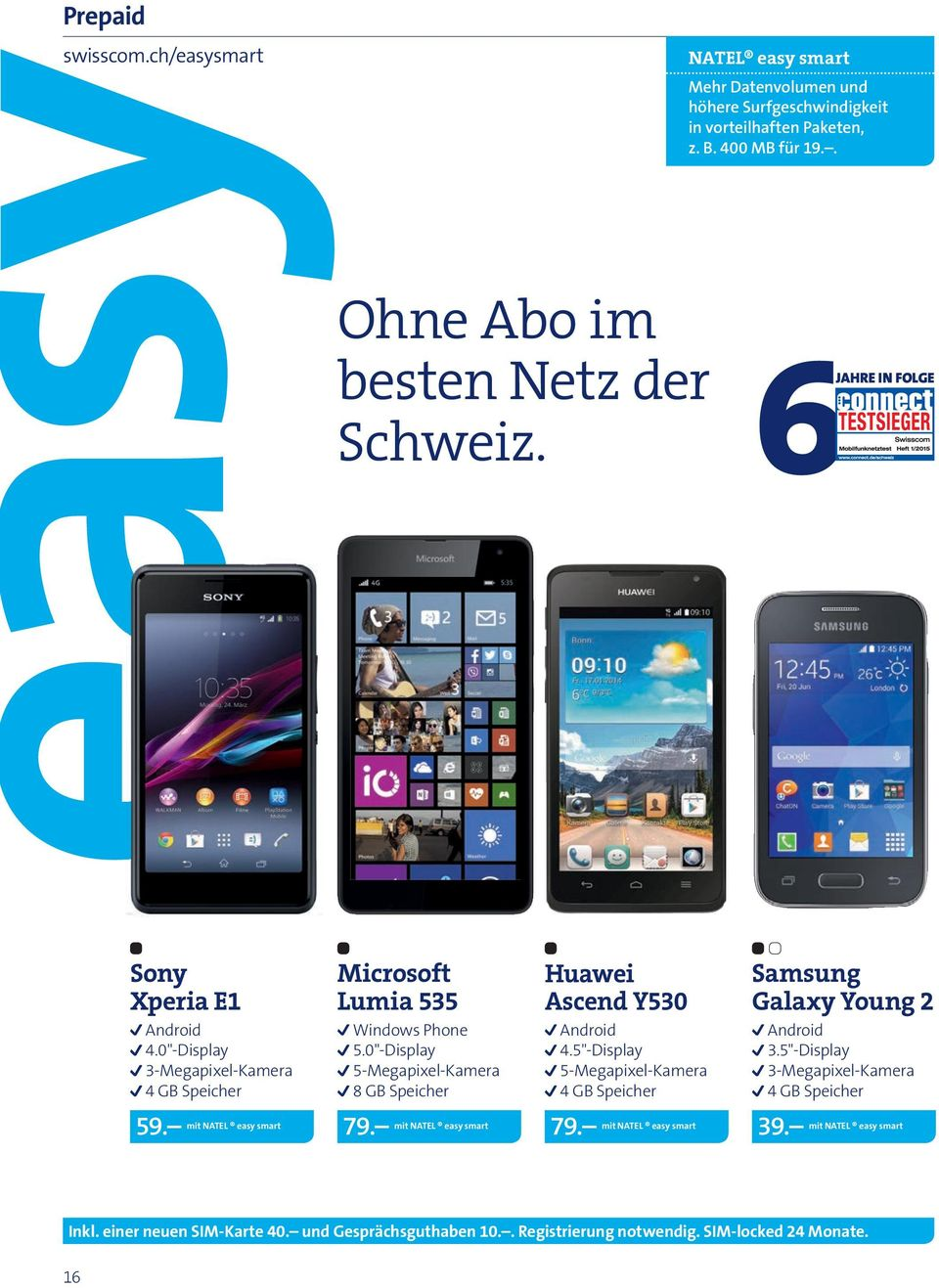 "0""-Display 5-Megapixel-Kamera 8 GB Speicher Huawei Ascend Y530 Android 4.5""-Display 5-Megapixel-Kamera 4 GB Speicher Samsung Galaxy Young 2 Android 3."