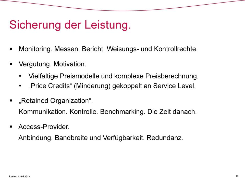 Price Credits (Minderung) gekoppelt an Service Level. Retained Organization. Kommunikation.