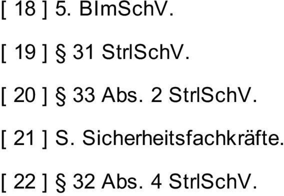 [ 20 ] 33 Abs. 2 StrlSchV.